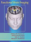 Orrison Jr. MD, William W.: Functional Brain Imaging, 1e