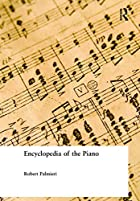 Encyclopedia of the Piano (Music -…