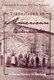 Parkerson, Donald: Transitions in American Education: A Social History of Teaching
