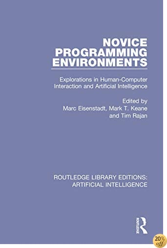 TNovice Programming Environments: Explorations in Human-computer Interaction and Artificial Intelligence (Routledge Library Editions: Artificial Intelligence)