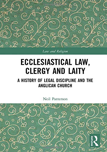 ecclesiastical-law-clergy-and-laity-a-history-of-legal-discipline-and-the-anglican-church-law-and-religion
