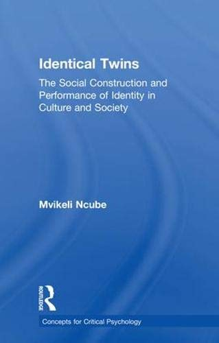 identical-twins-the-social-construction-and-performance-of-identity-in-culture-and-society-concepts-for-critical-psychology
