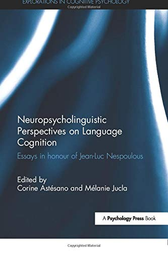 neuropsycholinguistic-perspectives-on-language-cognition-essays-in-honour-of-jean-luc-nespoulous-explorations-in-cognitive-psychology