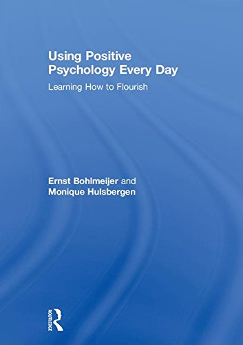 using-positive-psychology-every-day-learning-how-to-flourish