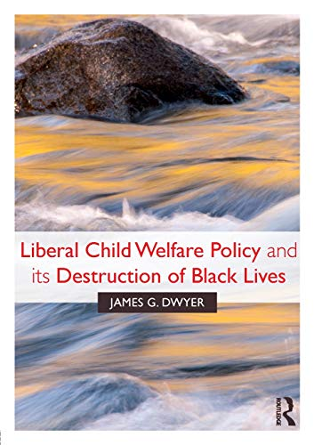 liberal-child-welfare-policy-and-its-destruction-of-black-lives