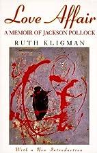 Love Affair: A Memoir of Jackson Pollock by…