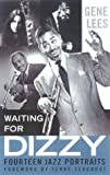 Lees, Gene: Waiting for Dizzy: 14 Jazz Portraits