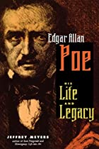 Edgar Allan Poe by Jeffrey Meyers