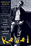 Spoto, Donald: Rebel : The Life of James Dean