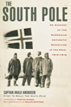 The South Pole: An Account of the Norwegian…