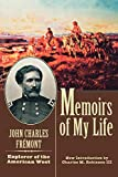 Fremont, John Charles: Memoirs of My Life: Including Three Journeys of Western Exploration During the Years 1842, 1843-1844, 1845-1847