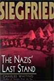 Charles Whiting: Siegfried: The Nazis' Last Stand