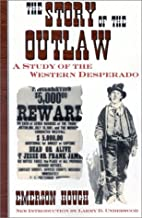 The Story of the Outlaw: A Study of the…