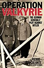 Operation Valkyrie: The German…