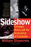 Shawcross, William: Sideshow : Kissinger, Nixon, and the Destruction of Cambodia