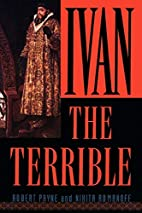 Ivan the Terrible by Robert Payne