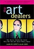 de Coppet, Laura: The Art Dealers : The Powers Behind the Scene Tell How the Art World Really Works