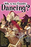 Krich, John: Why Is This Country Dancing?: A One-Man Samba to the Beat of Brazil