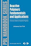 Fink, Johannes Karl: Reactive Polymers Fundamentals and Applications (Pdl Handbook)
