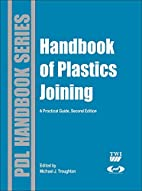 Handbook of Plastics Joining: A Practical…