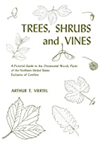 Trees, Shrubs and Vines; A Pictorial Guide…