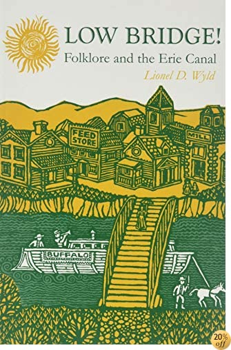 Low Bridge!: Folklore and the Erie Canal (York State Books)