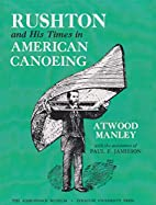 Rushton and His Times in American Canoeing…