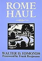Rome Haul by Walter D. Edmonds