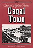 Adams, Samuel Hopkins: Canal Town (New York Classics)