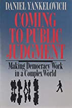 Coming to Public Judgment: Making Democracy…