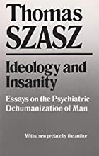 Ideology and Insanity: Essays on the…