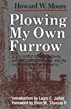 Moore, Howard W.: Plowing My Own Furrow