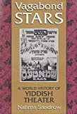 Sandrow, Nahma: Vagabond Stars: A World History of Yiddish Theater