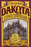 Birmingham, Stephen: Life at the Dakota: New York's Most Unusual Address