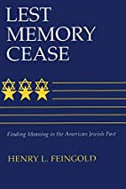 Lest Memory Cease: Finding Meaning in the…