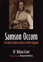 Samson Occom and the Christian Indians of…