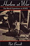Brandt, Nat: Harlem at War: The Black Experience in Wwii