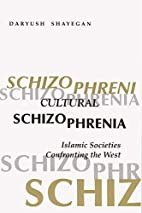 Cultural Schizophrenia: Islamic Societies…