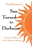 Patterson, David: Sun Turned to Darkness: Memory and Recovery in the Holocaust Memoir (Religion, Theology, and the Holocaust)