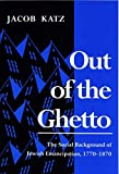 Katz, Jacob: Out of the Ghetto: The Social Background of Jewish Emancipation, 1770-1870