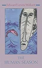 The Human Season by Edward Lewis Wallant