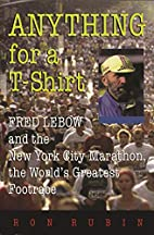 Anything for a t-shirt : Fred Lebow and New…