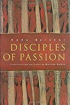 Disciples Of Passion by Hoda Barakat