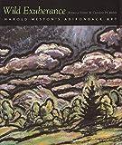 Foster, Rebecca: Wild Exuberance: Harold Weston's Adirondack Art