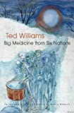 Williams, Ted: Big Medicine from Six Nations
