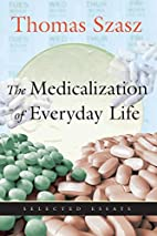 The Medicalization of Everyday Life:…