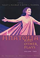 I, Anatolia and Other Plays: An Anthology of…