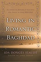 Living in Romantic Baghdad: An American…