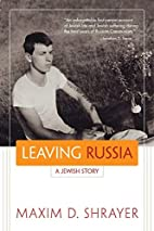 Leaving Russia: A Jewish Story (Library of…