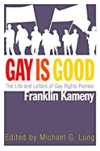 Gay is Good: The Life and Letters of Gay…